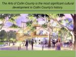 the arts of collin county is the most significant cultural development in collin county s history