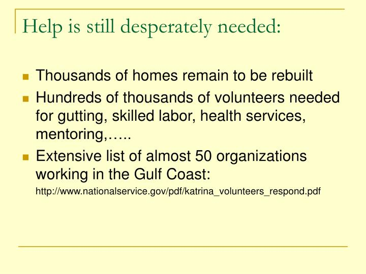 Help is still desperately needed: