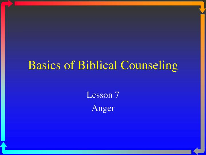 Basics of Biblical Counseling