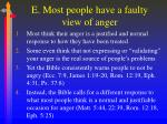 e most people have a faulty view of anger