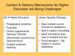 content delivery mechanisms for higher education are being challenged