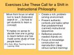 exercises like these call for a shift in instructional philosophy