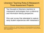 librarians teaching roles metasearch three assessment projects