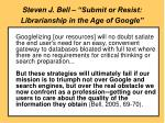 steven j bell submit or resist librarianship in the age of google