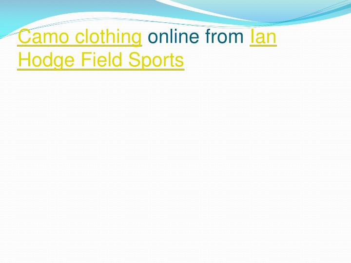 camo clothing online from ian hodge field sports n.