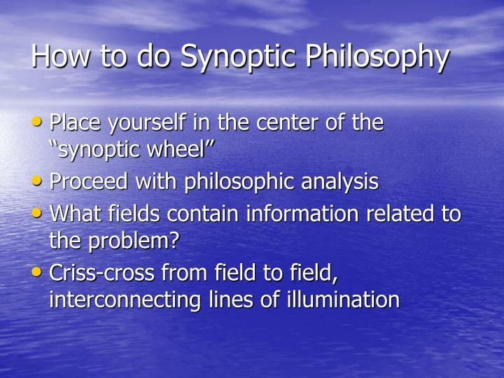 How to do Synoptic Philosophy