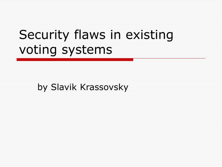 security flaws in existing voting systems n.