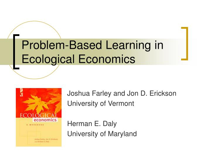 ecological economics and sustainable development selected essays of herman daly Find great deals on ebay for herman daly ecological economics - daly, herman e ecological economics and sustainable development: selected essays of herman.