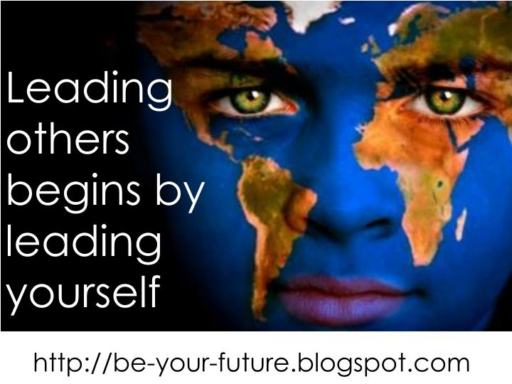 Leading others begins by leading yourself
