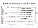 multiple rotating substitutions