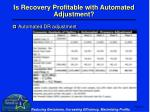 is recovery profitable with automated adjustment