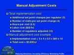 manual adjustment costs