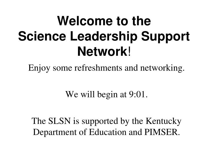 welcome to the science leadership support network n.