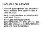 sucess o presidencial