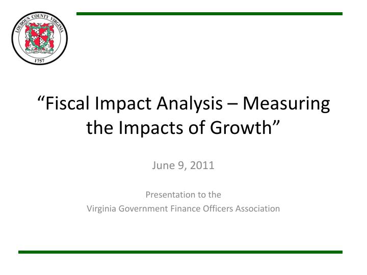fiscal impact analysis measuring the impacts of growth n.