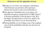 distrust is not the opposite of trust