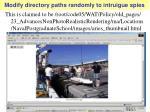 modify directory paths randomly to intruigue spies