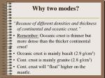 why two modes