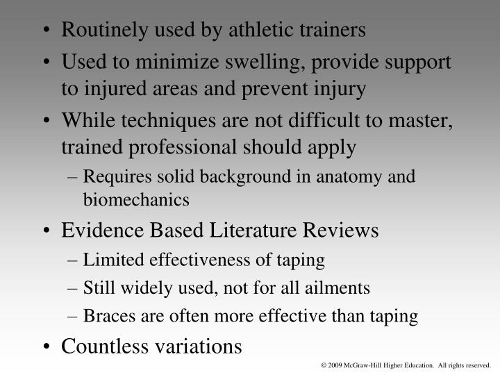 Routinely used by athletic trainers