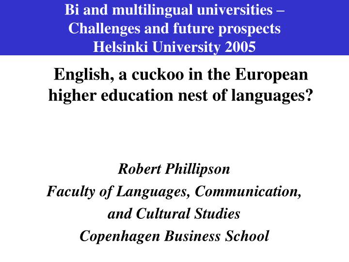 bi and multilingual universities challenges and future prospects helsinki university 2005 n.