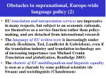 obstacles to supranational europe wide language policy 2
