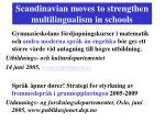 scandinavian moves to strengthen multilingualism in schools