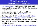 towards longer term language policy formation