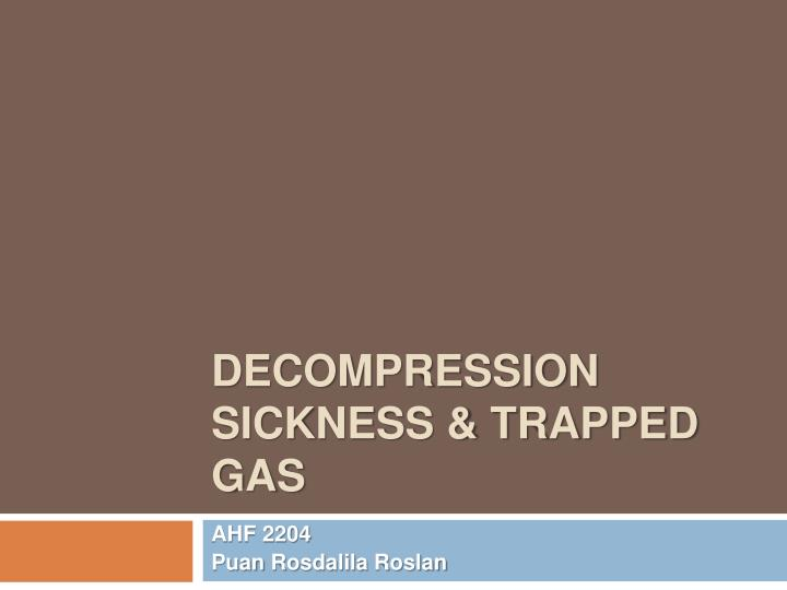 decompression sickness trapped gas n.