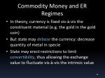 commodity money and er regimes