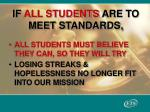 if all students are to meet standards