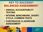 key to success balanced assessment