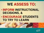 we assess to