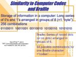 similarity to computer codes and braille