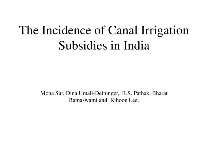 the incidence of canal irrigation subsidies in india n.
