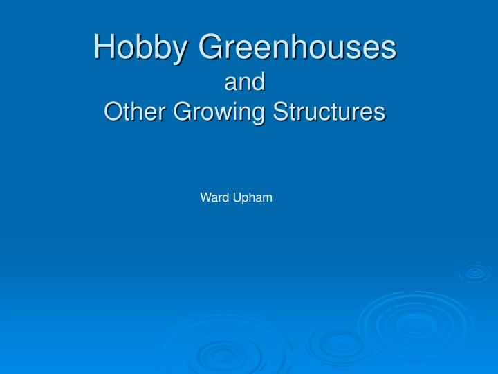 hobby greenhouses and other growing structures n.
