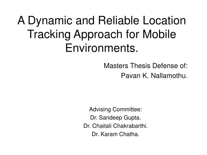 a dynamic and reliable location tracking approach for mobile environments n.