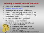 i m set up in member services now what1
