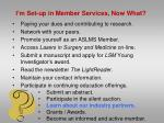i m set up in member services now what10