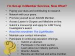 i m set up in member services now what5