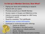 i m set up in member services now what6