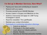 i m set up in member services now what7
