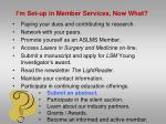 i m set up in member services now what8