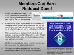 members can earn reduced dues