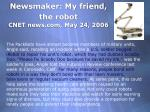 newsmaker my friend the robot cnet news com may 24 2006