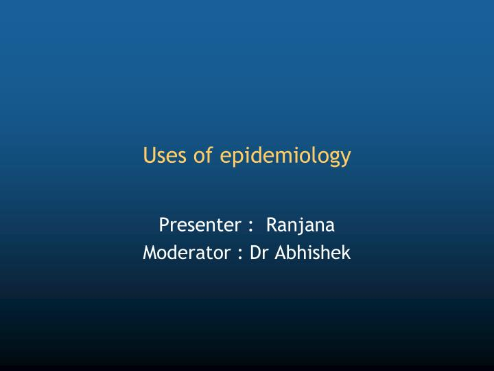 uses of epidemiology n.