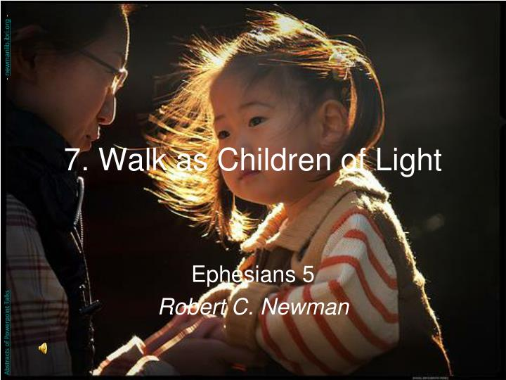 7 walk as children of light n.