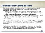 jurisdiction for controlled items