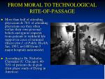 from moral to technological rite of passage