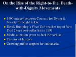 on the rise of the right to die death with dignity movements