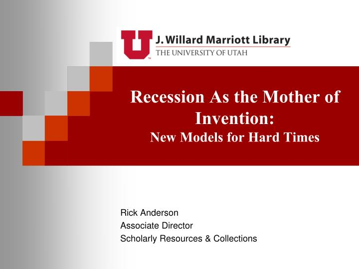 recession as the mother of invention new models for hard times n.